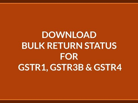 download-bulk-return-status-gstr1-gstr3b-gstr4